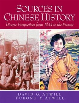 Sources in Chinese History: Diverse Perspectives from 1644 to the Present, by Atwill 9780132330893