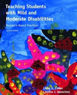 Teaching Students with Mild and Moderate Disabilities: Research Based Practices, by Cohen, 2nd Edition 9780132331388