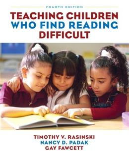 Teaching Children Who Find Reading Difficult, by Rasinski,4th Edition 9780132337182