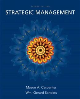 Strategic Management: A Dynamic Perspective Concepts and Cases, by Carpenter, 2nd Edition 9780132341387