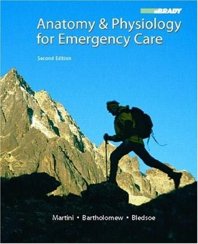 Anatomy and Physiology for Emergency Care, by Martini, 2nd Edition 9780132342988