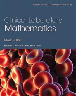 Clinical Laboratory Mathematics, by Ball 9780132344371