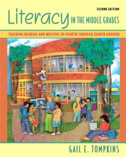 Literacy in the Middle Grades: Teaching Reading and Writing to Fourth Through Eighth Graders. (2nd Edition) 9780132348492