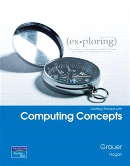 Getting Started with Computing Concepts, by Grauer 9780132350563