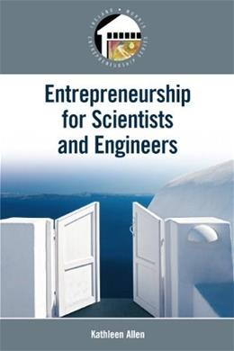 Entrepreneurship for Engineers and Scientists, by Allen 9780132357272