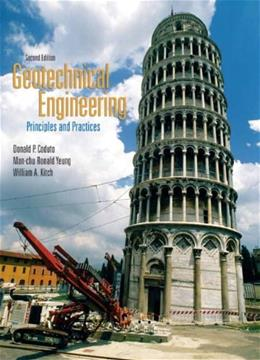 Geotechnical Engineering: Principles & Practices (2nd Edition) 9780132368681