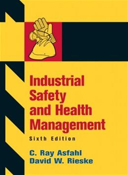 Industrial Safety and Health Management, by Asfahl, 6th Edition 6 PKG 9780132368711