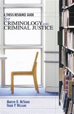 Thesis Resource Guide for Criminology and Criminal Justice, by McShane 9780132368957