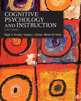 Cognitive Psychology and Instruction (5th Edition) 9780132368971