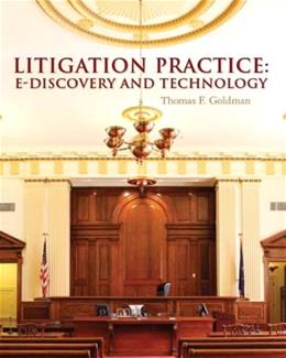 Litigation Practice: E–Discovery and Technology, by Goldman 9780132373159