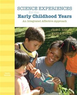 Science Experiences for the  Early Childhood Years: An Integrated Affective Approach, by Harlan, 10th Edition 9780132373364