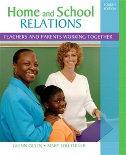 Home and School Relations: Teachers and Parents Working Together (4th Edition) 9780132373388