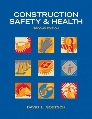 Construction Safety and Health, by Goetsch, 2nd Edition 9780132374699