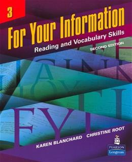 For Your Information 3: Reading and Vocabulary Skills, by Blanchard, 2nd Edition, Worktext 9780132380089
