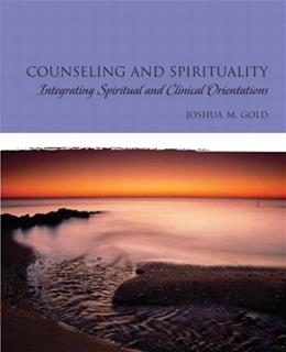 Counseling and Spirituality: Integrating Spiritual and Clinical Orientations, by Gold 9780132393133
