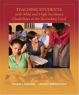 Teaching Students with Mild and High Incidence Disabilities at the Secondary Level, by Sabornie, 3rd Edition 9780132414050