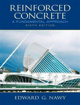 Reinforced Concrete: A Fundamental Approach, by Nawy, 6th Edition 9780132417037