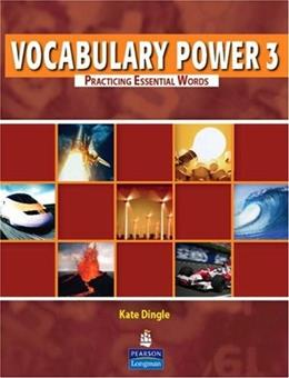 Vocabulary Power 3: Practicing Essential Words, by Dingle, Worktext 9780132431781