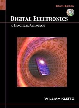 Digital Electronics: A Practical Approach, by Kleitz, 8th Edition 8 w/CD 9780132435789