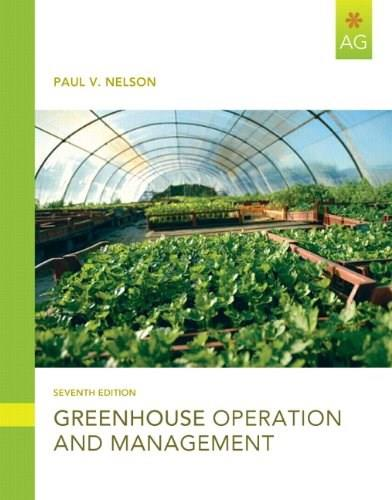 Greenhouse Operation and Management, by Nelson, 7th Edition 9780132439367