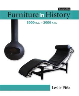 Furniture in History: 3000 B.C.-2000 A.D, by Pina, 2nd Edition 9780132447287
