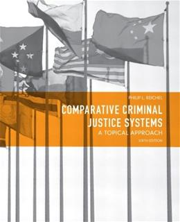 Comparative Criminal Justice Systems: A Topical Approach (6th Edition) 9780132457521