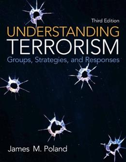 Understanding Terrorism: Groups, Strategies, and Responses (3rd Edition) 9780132457767