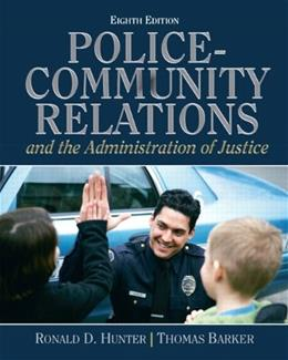 Police Community Relations and The Administration of Justice (8th Edition) 9780132457781