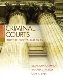 Criminal Courts: Structure, Process, and Issues (3rd Edition) 9780132457798