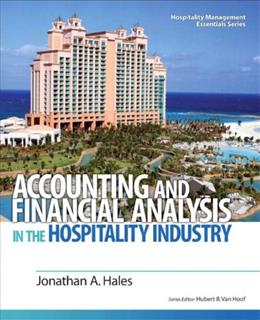 Accounting and Financial Analysis in the Hospitality Industry, by Hales 9780132458665