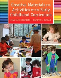 Creative Materials and Activities for the Early Childhood Curriculum, by Isenberg 9780132463126