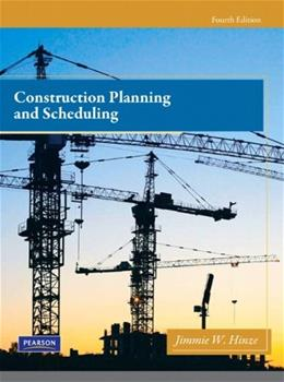 Construction Planning and Scheduling (4th Edition) 9780132473989