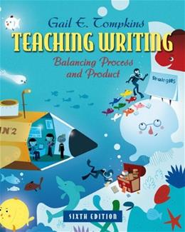 Teaching Writing: Balancing Process and Product (6th Edition) (Books by Gail Tompkins) 6 w/CD 9780132484817
