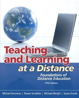 Teaching and Learning at a Distance: Foundations of Distance Education (5th Edition) 9780132487313