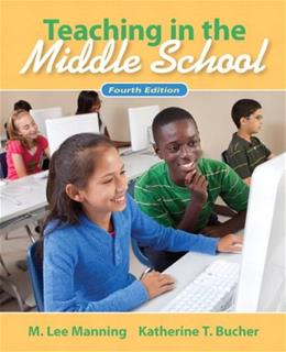Teaching In the Middle School, by Manning, 4th Edition 9780132487351
