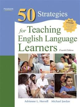 50 Strategies for Teaching English Language Learners, by Herrell, 4th Edition 4 PKG 9780132487504