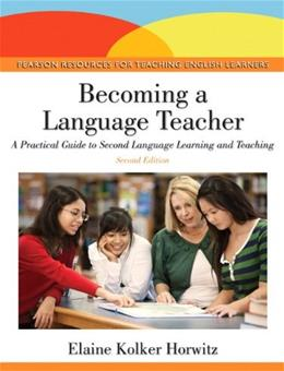 Becoming a Language Teacher: A Practical Guide to Second Language Learning and Teaching (2nd Edition) 9780132489980