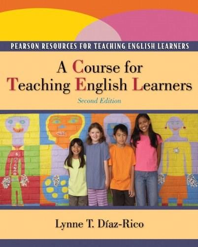 A Course for Teaching English Learners (2nd Edition) 9780132490351
