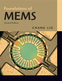 Foundations of MEMS, by Liu, 2nd Edition 9780132497367