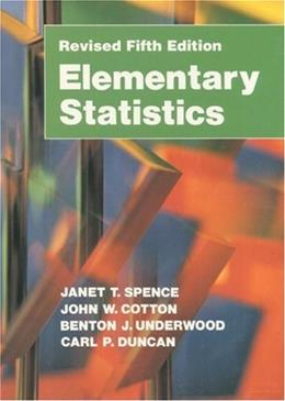 Elementary Statistics, by Spence, 5th Revised Edition 9780132532617