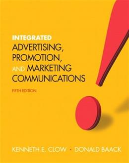 Integrated Advertising, Promotion, and Marketing Communications, by Clow, 5th Edition 9780132538961