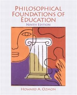 Philosophical Foundations of Education (9th Edition) 9780132540742