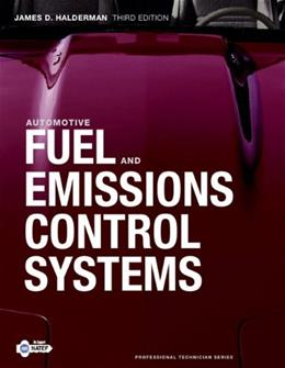 Automotive Fuel and Emissions Control Systems, by Halderman, 3rd Edition 9780132542920