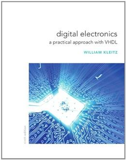 Digital Electronics: A Practical Approach with VHDL (9th Edition) 9780132543033