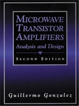 Microwave Transistor Amplifiers: Analysis and Design, by Gonzalez, 2nd Edition 9780132543354