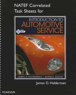 NATEF Correlated Task Sheets for Introduction to Automotive Service, by Halderman 9780132549912