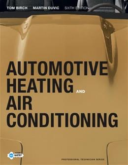 Automotive Heating and Air Conditioning, by Birch, 6th Edition 9780132551533