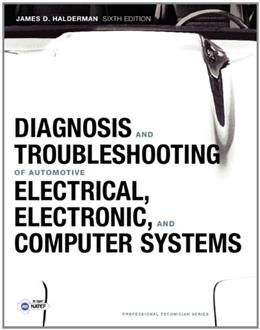 Diagnosis and Troubleshooting of Automotive Electrical, Electronic, and Computer Systems (Professional Technician) 6 9780132551557