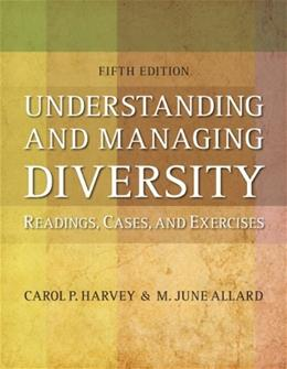 Understanding and Managing Diversity, by Harvey, 5th Edition 9780132553117