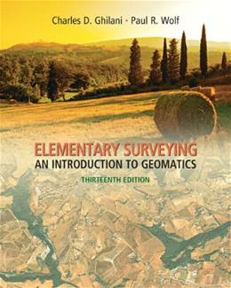 Elementary Surveying: An Introduction to Geomatics, by Ghilani, 13th Edition 13 PKG 9780132554343